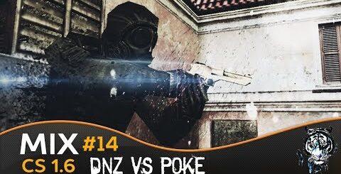 Mix cs 1.6 #14 - dnz Vs. Poke (un mix legit)   By GeneraluD3m3ntu