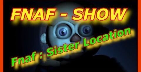 Sister Location: Приколы по игре!